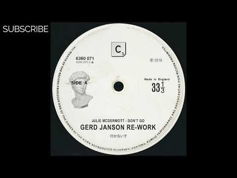 Julie McDermott – Don't Go (Gerd Janson Re-work)