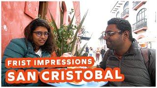 First Impressions of San Cristobal de Las Casas | Living in Mexico