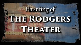 Haunting History | S05E04 The Rodgers Theater