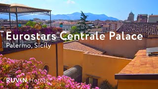 Eurostars Centrale Palace Review | Palermo [2019]