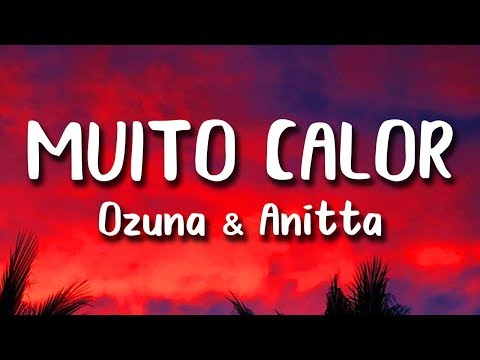 Ozuna - Muito Calor Letra ft Anitta