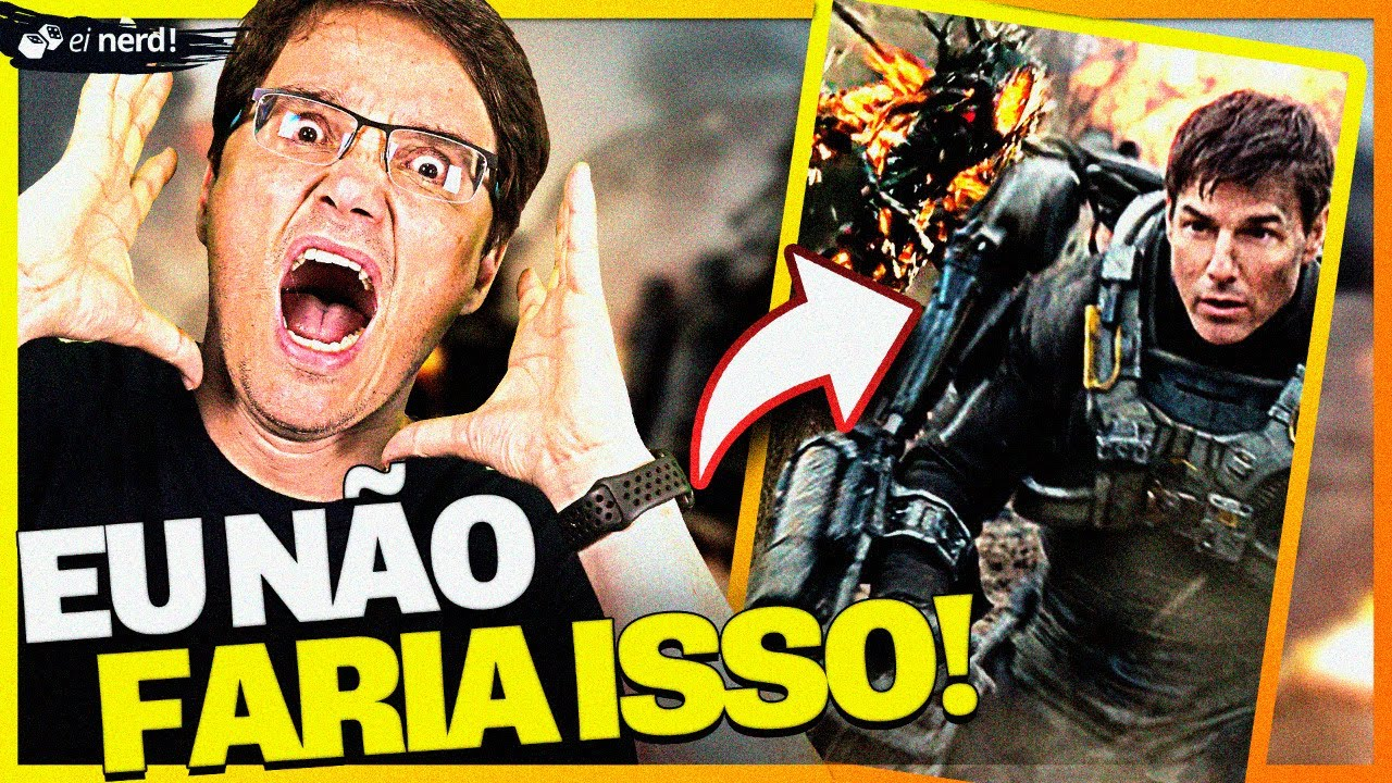 NO LIMITE DO AMANHÃ - COISAS QUE EU NÃO FARIA!