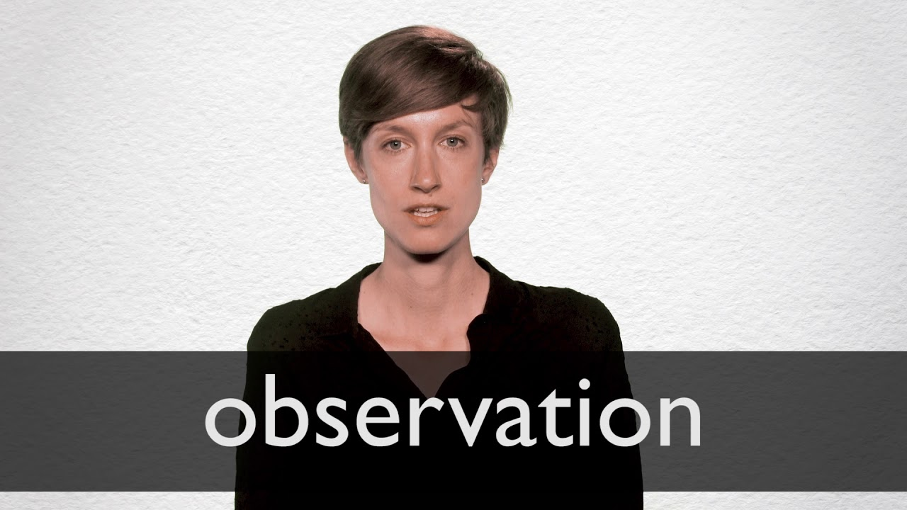 Observation definition and meaning   Collins English Dictionary