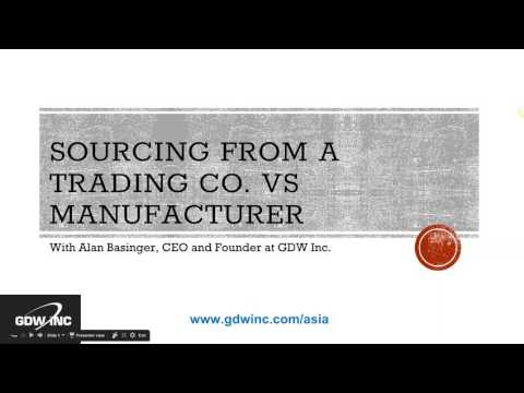 Sourcing From a Trading Company VS. Direct from Manufacturer Webinar
