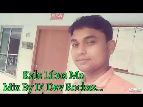 Kale Libas Me Mix By Dj Dev Rockss...
