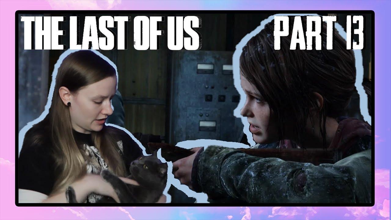 Jocelyn Plays The Last of Us Highlights Part 13