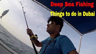 Dubai Visit | Fishing in the Arabian Sea near Dubai, UAE | Travel Vlogs