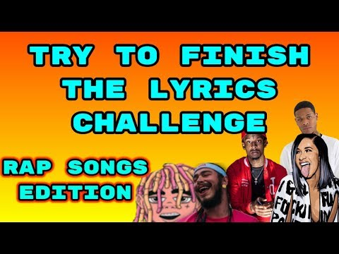 TRY TO FINISH THE LYRICS CHALLENGE - RAP SONGS EDITION [Cardi B, 21 Savage, Lil Pump, Post Malone] Mp3