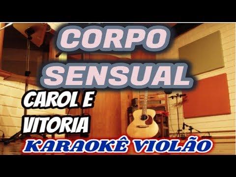Carol e Vitória Marcilio - Corpo Sensual (Karaokê Violão)Cover Pabllo Vittar