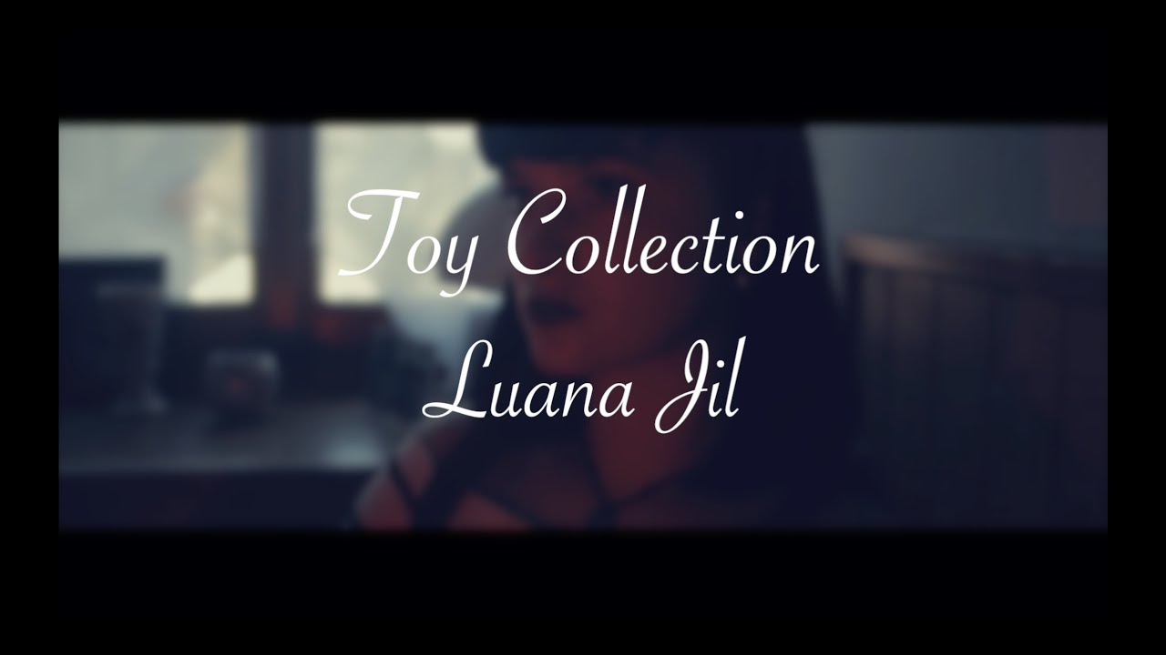 Luana Jil - Toy Collection (official video)
