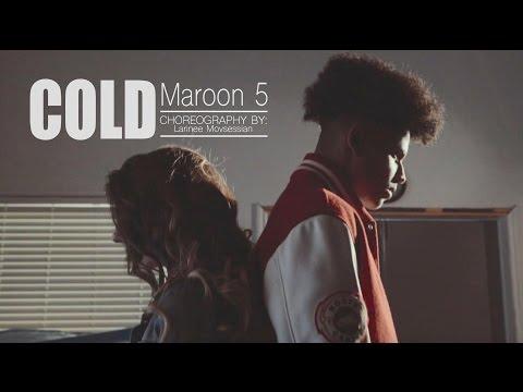 COLD - MAROON 5   Choreography By: Larinee Movsessian