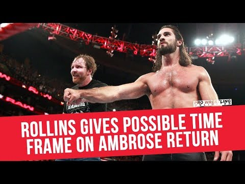 Seth Rollins Gives Time Frame On Dean Ambrose's Return