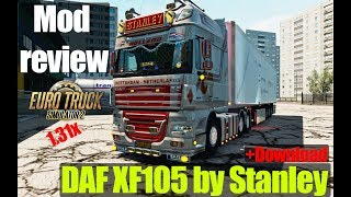 ETS2  MODS|DAF XF105 by Stanley & Trailer Pack by Stanley|Обзор Модов Euro Truck Simulator 2