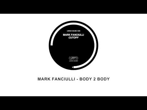 Mark Fanciulli - Body 2 Body - Leena Music 026