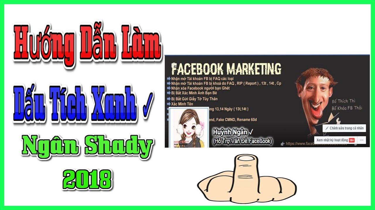 (Thủ Thuật Facebook) Cách Làm Dấu Tích Xanh Trên FB - 2018