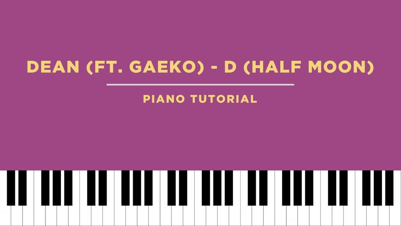 DEAN (ft  Gaeko) - D (Half Moon) (Piano Tutorial)