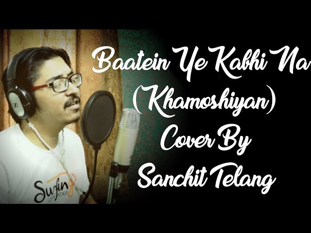 Baatein Ye Kabhi Na (Khamoshiyan) Cover By Sanchit Telang