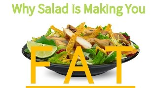 Why Salad Is Making You Fat! | A Look Into Fast Food Salads
