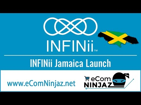 INFINii Jamaica Launch - No Recruiting To Earn - eCom Ninjaz