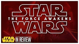 Star Wars Episode 7: The Force Awakens - Every Star Wars Movie Reviewed & Ranked