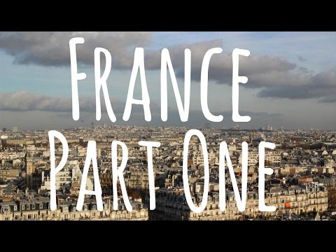 France // Travel Vlog // Part One
