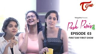 Posh Poris | Epi #03 | Posh Fan Of PK | First Day First Show | Telugu Web Series | by Aparna Malladi