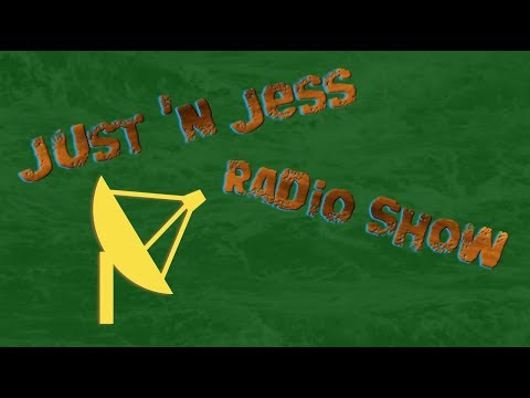 The Just 'n Jess Radio Show Episode 1 (Don't Lock Your Grandkids in the Closet)