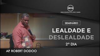 Seminário Lealdade e Deslealdade - 2º dia - Ap. Robert Doddo - IECG