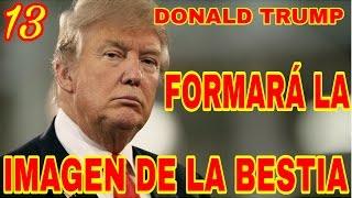 DONALD TRUMP FORMARÁ LA IMAGEN DE LA BESTIA (Nelson Berru)
