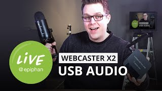 Webcaster X2 - USB Audio Feature