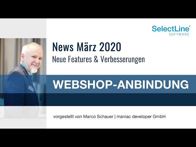 Neue Funktionen und Verbesserungen der SelectLine Shopware Anbindung März 2020
