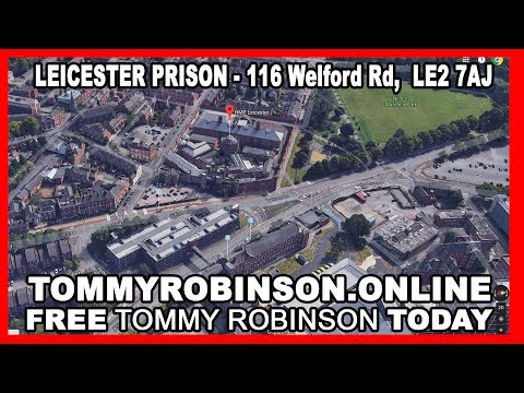 FREE TOMMY FROM ONLEY PRISON NOW (NOT LEICESTER)