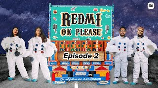 Redmi Ok Please | Ep. 02 | The Episode From The Future