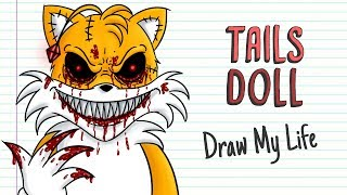 TAILS DOLL | Draw My Life | Creepypasta