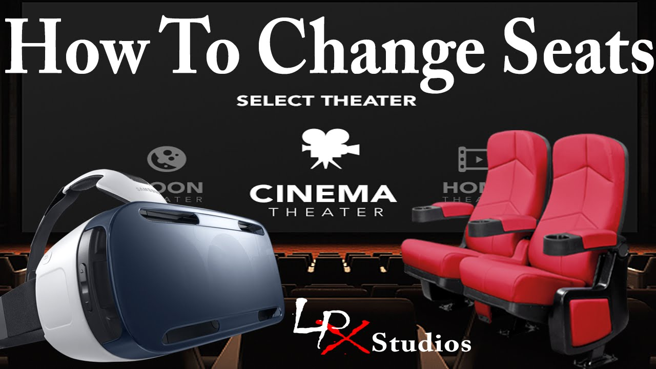 How To Change Seats in Oculus Cinema for Samsung Gear VR - YouTube
