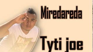 Miredareda Tyti Joe Prod by Galorah
