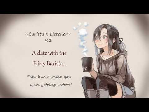 Barista X Listener~ (10KSpecial) Date With The Flirty Barista...