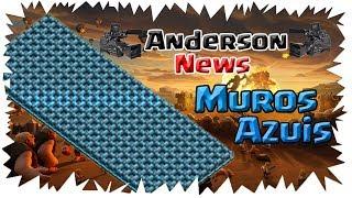ANDERSON NEWS - MURO AZUL VAI VOLTAR ???? CLASH OF CLANS ( NOVA ATUALIZAÇÃO CV12 )