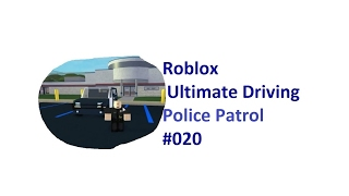 Roblox: Ultimate Driving   Police Patrol #020   Neue Folge?   [Huski/German]