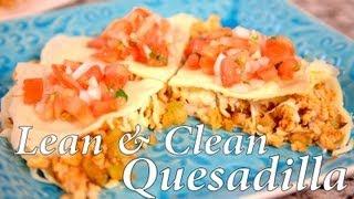 Lean & Clean Quesadilla | Cheap Clean Eats