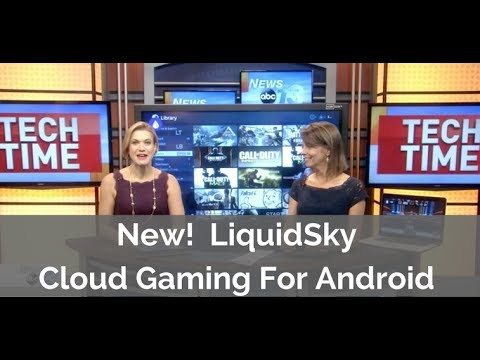 New! LiquidSky Cloud Gaming Platform for Android Now