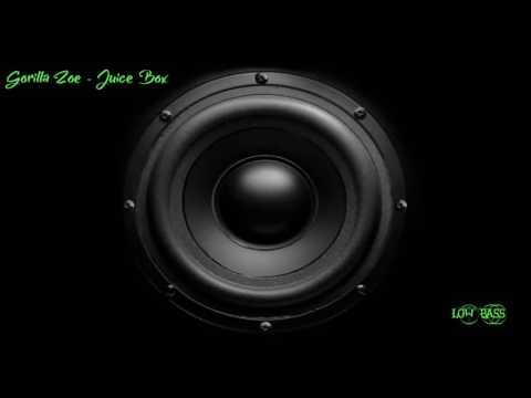 Gorilla Zoe - Juice Box [ Low Bass ]