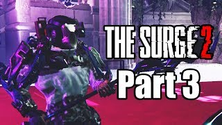 The Surge 2 (2019) PS4 PRO Gameplay Walkthrough Part 3 (No Commentary)