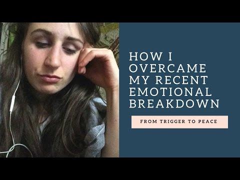 Overcoming My Emotional Breakdown