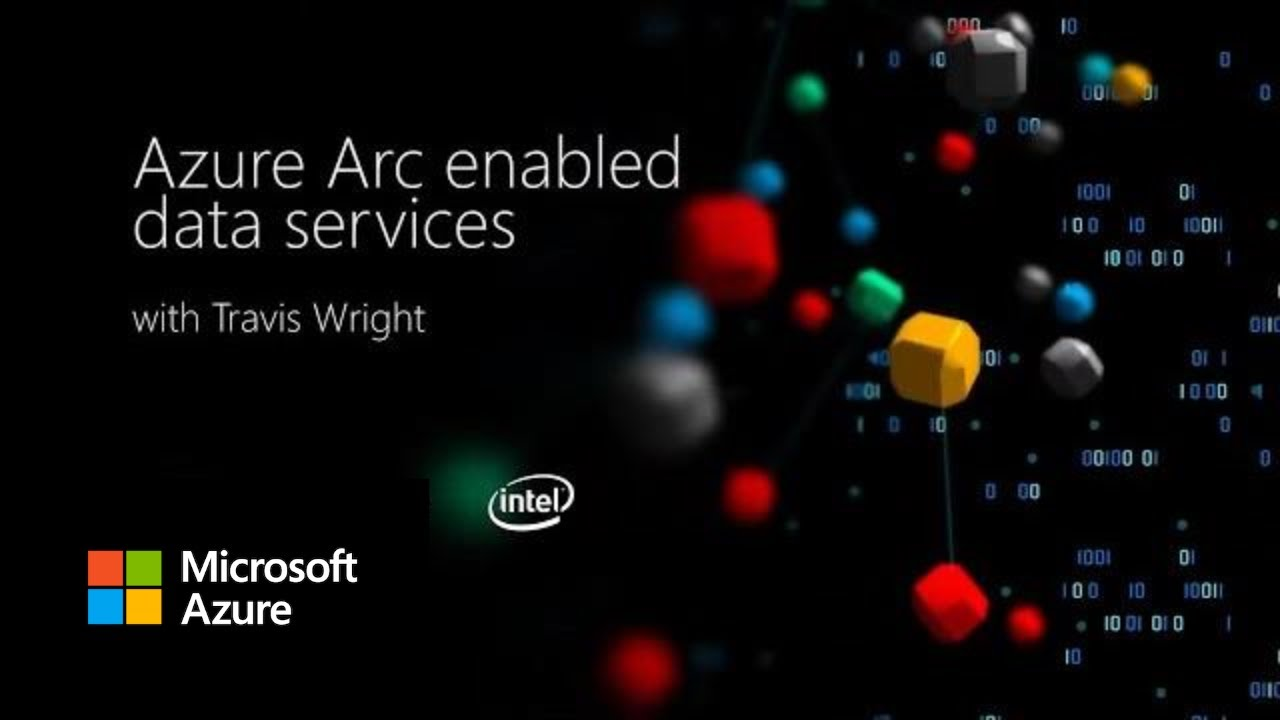 Azure Arc enabled data services with Travis Wright