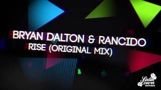 Bryan Dalton & Rancido - Rise (Inc. Remixes)
