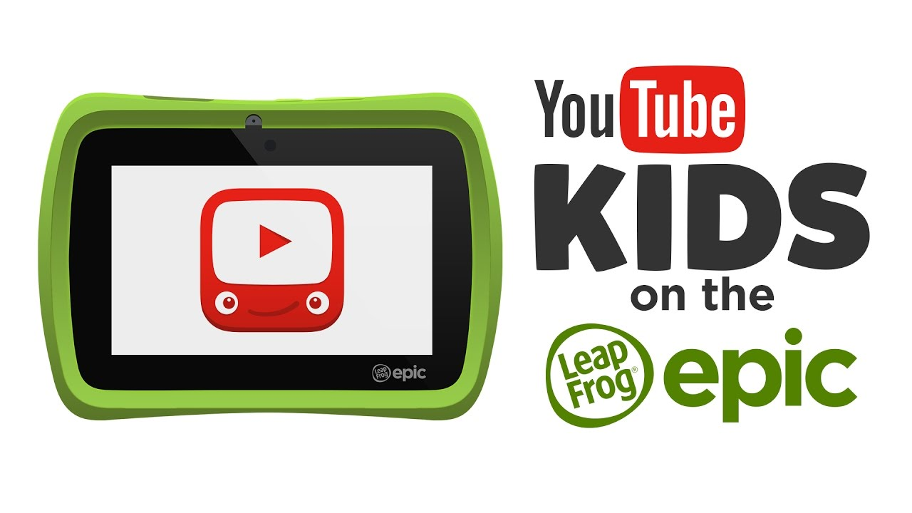 YouTube Kids running on a LeapFrog Epic