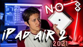 ¿iPad AIR 2 en 2021? NO, no carnal... ¿o si?