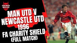 Man Utd v Newcastle 1996 FA Charity Shield (Full Match)