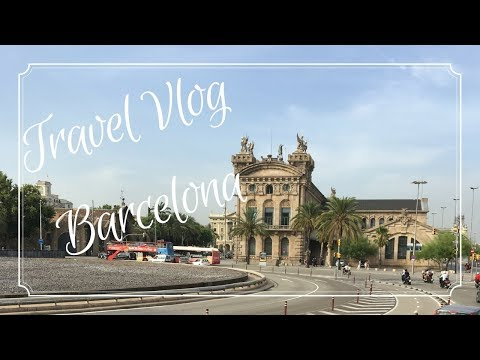 My First Travel Vlog ~ Barcelona 2017